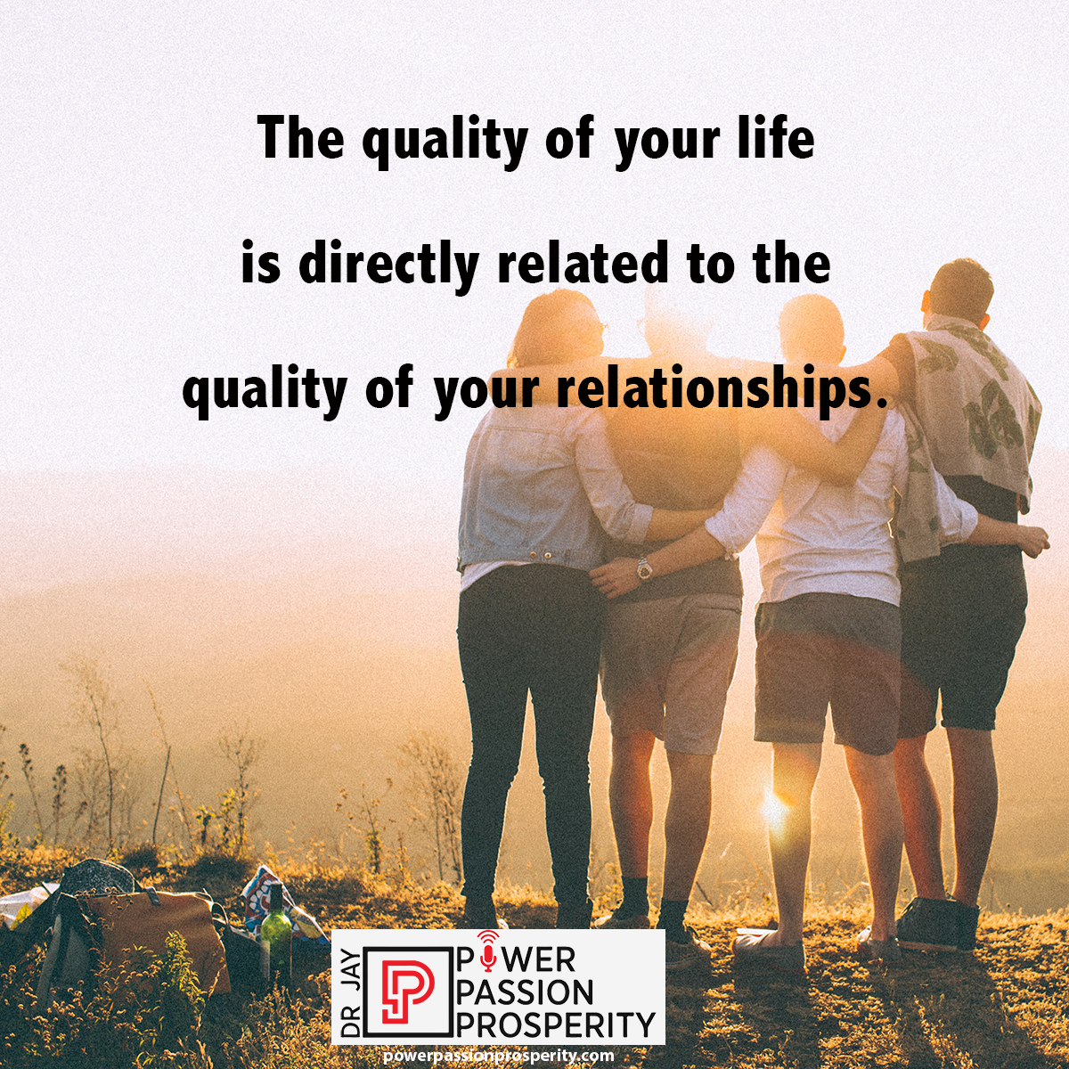 People arm in arm with a  Dr. Jay LaGuardia quote about Relationships.